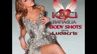 Kaci Battaglia Ft. Ludacris - Body Shots REMIX
