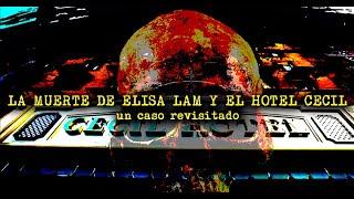 La Muerte De Elisa Lam Y El Hotel Cecil Un Caso Revisitado