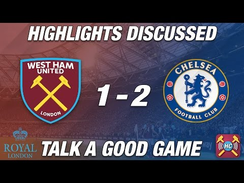 West Ham Utd 1-2 Chelsea | Highlights Discussed | Live At Full Time