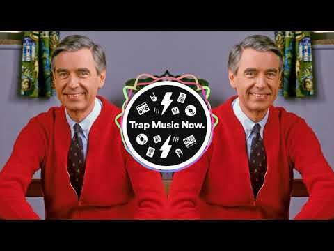 Mr. Roger's Neighborhood Theme (Larry Ohh Trap Remix)