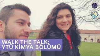 Walk the Talk: YTÜ Kimya Bölümü - Yıldız Teknik Üniversitesi