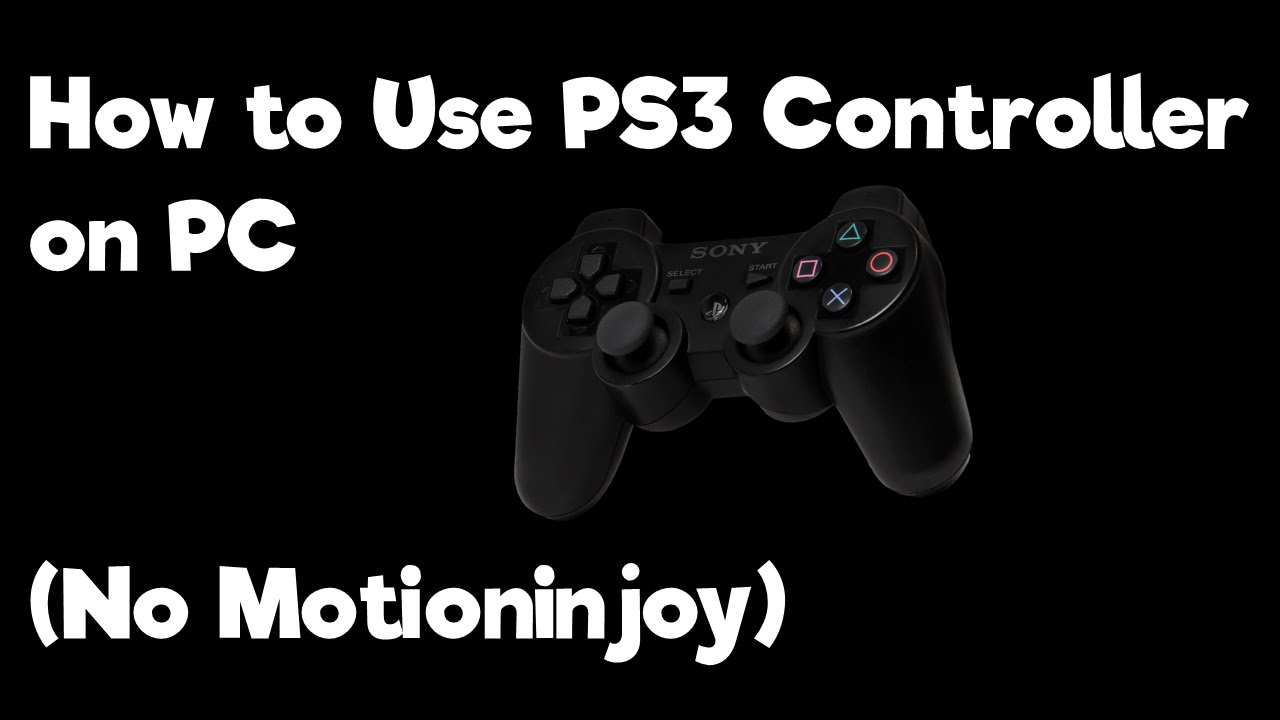 how to install ps3 controller on pc without motioninjoy