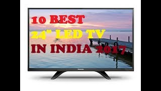 10 BEST 24 INCH LED TV IN INDIA 2017 | UNDER 15000 BEST LED TV IN INDIA 2017