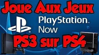 Playstation Now : Joue aux Jeux PS3 Sur PS4