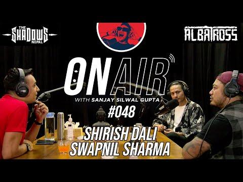 On Air With Sanjay #048 - Swapnil Sharma & Shirish Dali