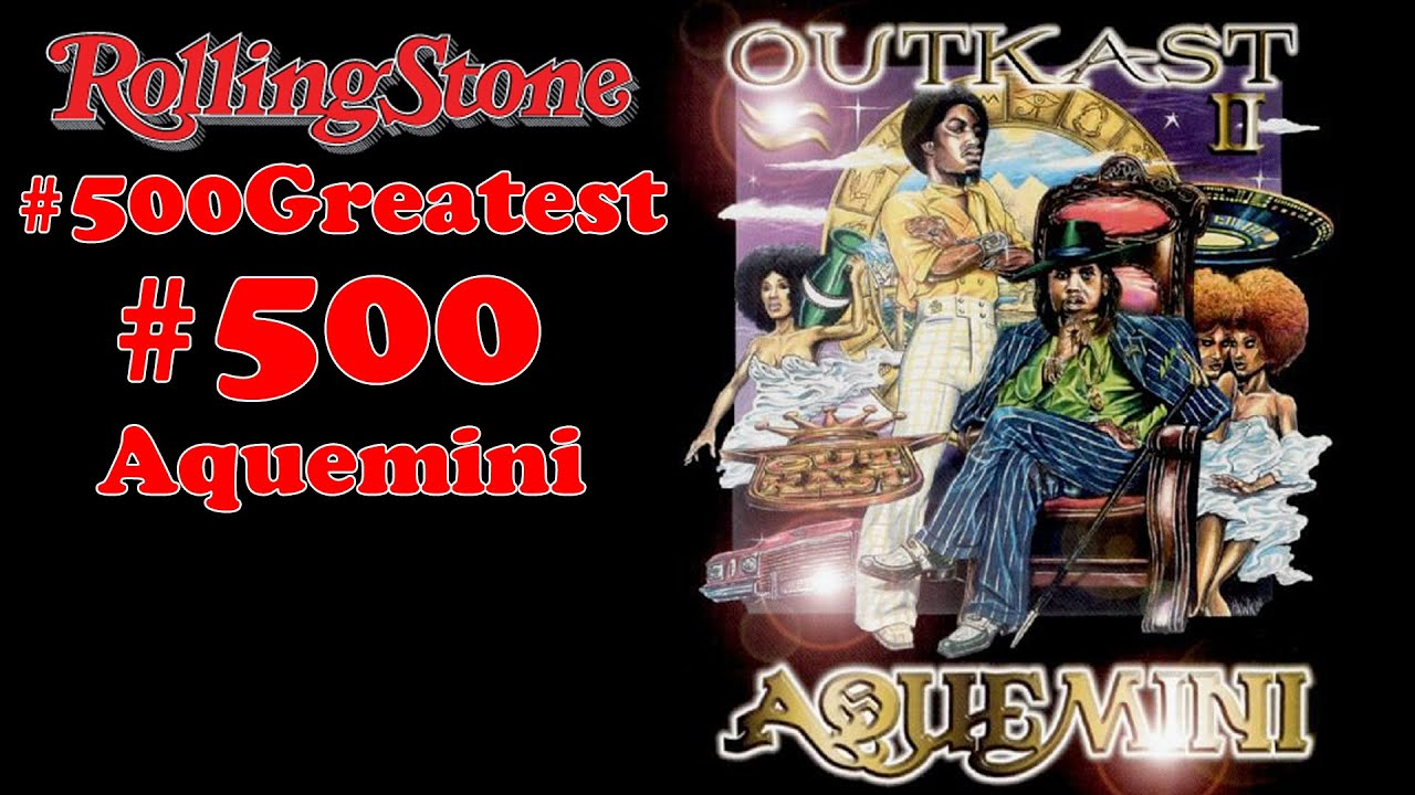 rs 500 greatest albums review 500 aquemini youtube. Black Bedroom Furniture Sets. Home Design Ideas