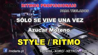 ♫ Ritmo / Style  - SÓLO SE VIVE UNA VEZ - Azucar Moreno