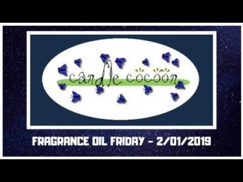 Fragrance Oil Friday2/01/2019Fragrance Oil Review