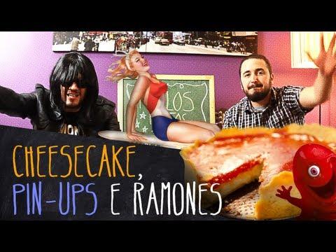 Cheesecake, Pin-ups e Ramones | Miolos Fritos Culinária Nerd