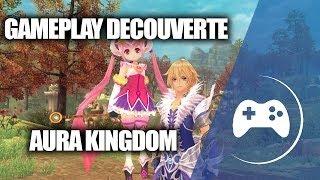 ► GAMEPLAY DECOUVERTE - AURA KINGDOM - (JEU GRATUIT EN FRANÇAIS) ◄