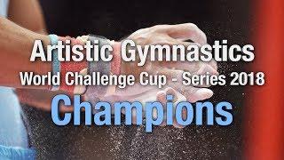 2018 Artistic Gymnastics World Challenge Cup Series Winners - We are Gymnastics!