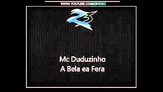 Baixar Mc Duduzinho - A Bela e a Fera (Djs  Lula do Jaca e Tulio) Lançamento 2012/2013