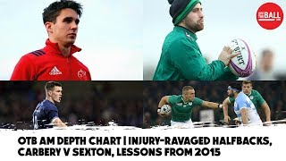 Depth Chart: Can Ireland cope with injury-ravaged halfbacks? Carbery v Sexton | Andy Dunne