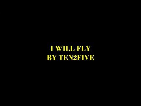 I Will Fly (Karaoke) - Ten2Five