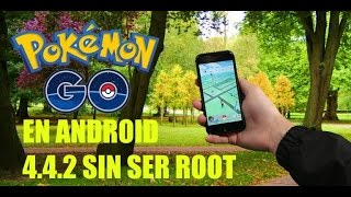 instalar Pokémon go  en android 4.4.2 sin ser root
