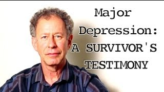 Major Depression: A Survivors Testimony