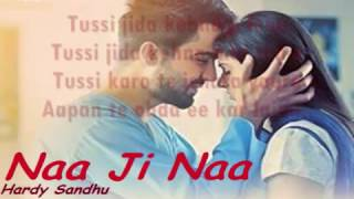 Naa ji naa lyrics-Hardy Sandhu