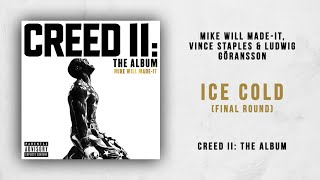 Mike WiLL Made-It, Vince Staples & Ludwig Goransson - Ice Cold [Final Round] (Creed 2)