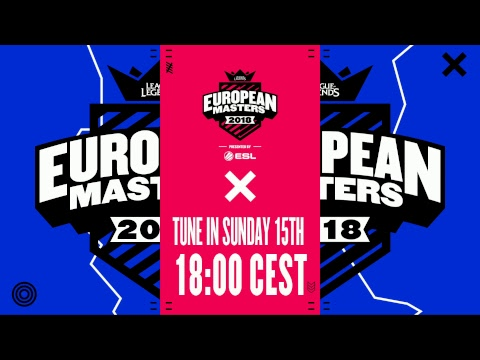 [🔴] European Masters Spring Split Group Stage 2018 - Day 1