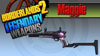BORDERLANDS 2 | *Maggie* Legendary Weapons Guide