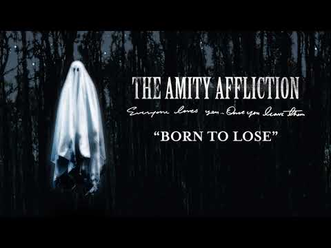 """The Amity Affliction """"Born To Lose"""""""