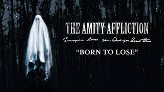 "The Amity Affliction ""Born to Lose"""