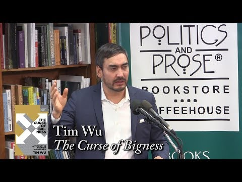 "Tim Wu, ""The Curse of Bigness"" (w/ Rep. David Cicilline)"