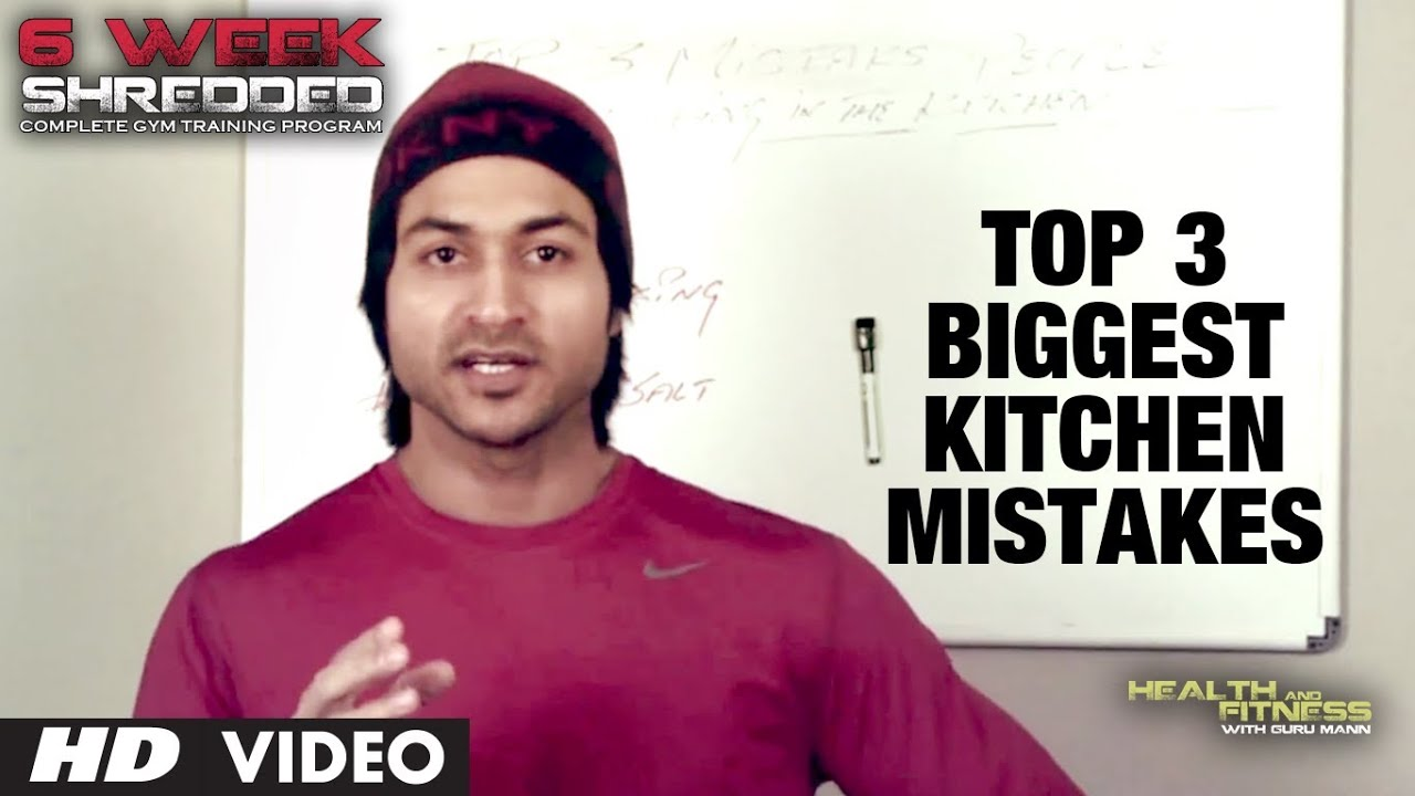 Top 3 Biggest Kitchen Mistakes and How to Fix Them | Health and Fitness Tips | Guru Mann