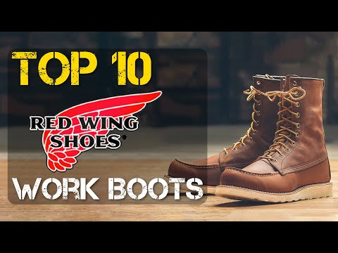 Top 10 Best Red Wing Work Boots