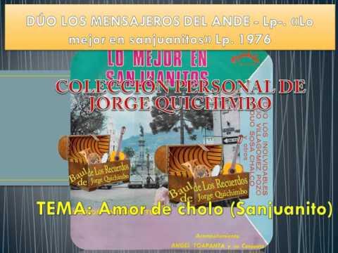 """DUO LOS MENSAJEROS DEL ANDE - AMOR DE CHOLO (Sanjuanito) Lp. 1976 """"Lo mejor en sanjuanitos"""""""