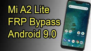 Mi A2 Lite Frp Bypass Android 9 0