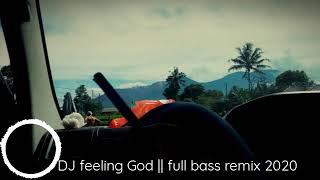 Download DJ feeling God || full bass remix 2020