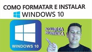 Como Formatar e Instalar WINDOWS 10, Passo a Passo - pelo pendrive