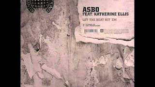 Watch Asbo Let The Beat Hit em feat Katherine Ellis video