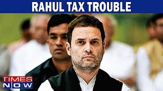 Big Charge By Tax Sleuths, Will Rahul Gandhi Explain?