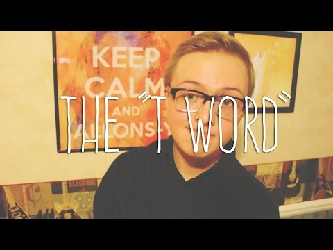 The T Word (and why you should see it)
