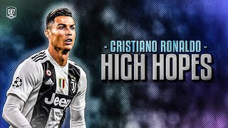 Cristiano Ronaldo - HIGH HOPES 2019 • Skills & Goals   HD