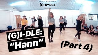 "(G)I-DLE - ""Hann"" (part 4) / K-Pop Dance Class by Love K-Pop Dance London / @lovekpopdancelondon"