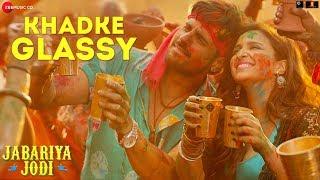 khadke-glassy---jabariya-jodi-sidharth-m-parineeti-c-yo-yo-honey-singh-ashok-m-jyotica-t-tanishk