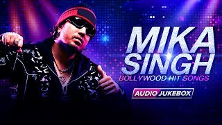 Best of Mika Singh | Bollywood Hit Songs | Mika Singh Party Songs