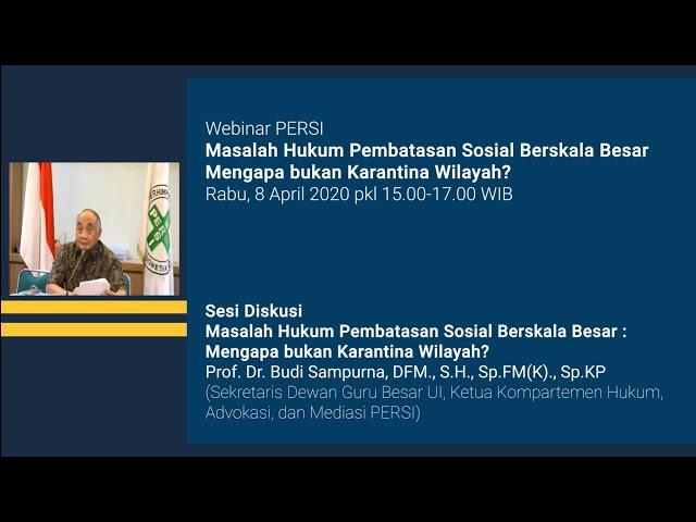 Sesi Diskusi - Masalah Hukum Pembatasan Sosial Berskala Besar - Mengapa bukan Karantina Wilayah