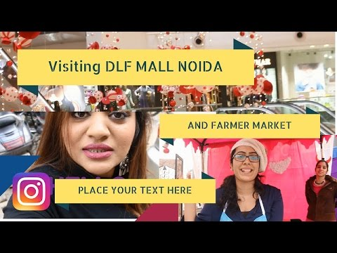 VLOG - Visit DLF Mall Of India|डीएलएफ मॉल & Surprise In The End