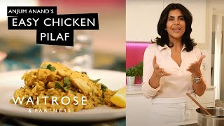 Anjum Anand's Easy Chicken Pilaf | Waitrose