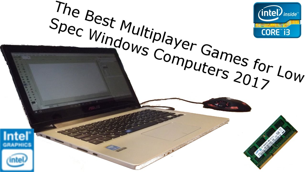 Best Multiplayer Games For Low Spec Intel Hd Gpu I3 1 7ghz Cpu 4gb Ram Windows Computers 2017 Youtube