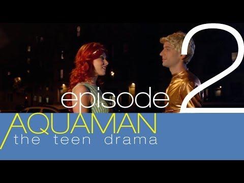 AQUAMAN: THE TEEN DRAMA Episode 2