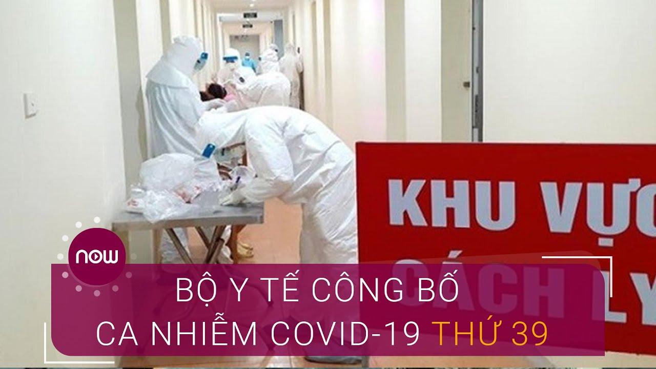 Ca nhiễm Covid-19 thứ 39 là nam hướng dẫn viên du lịch | VTC Now