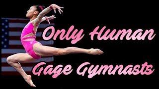Gage Gymnasts II Only Human