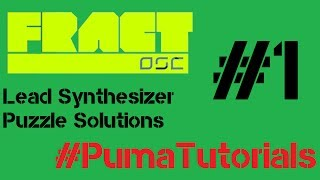 Fract OSC - Lead Synthesizer Puzzle Solutions - Part 1 #PumaTutorials