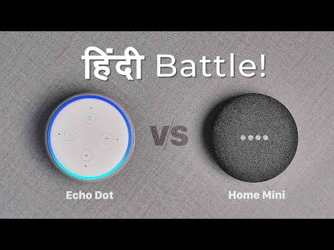 Amazon Echo Dot Vs Google Home Mini: Hindi Battle!
