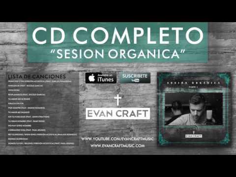 """Evan Craft - Sesión Orgánica """"Parte 1"""" (CD COMPLETO) - Música Cristiana"""